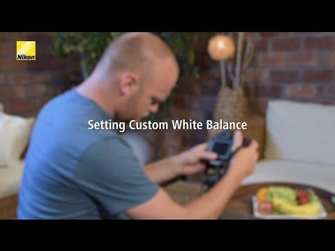 Nikon Unveiled: Setting a Custom White Balance