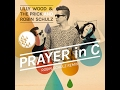 Lilly Wood and The Prick and Robin Schulz - Prayer in C (Lyrics)