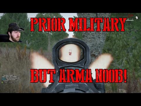 Ex-Military plays ARMA 3 as a Noob!