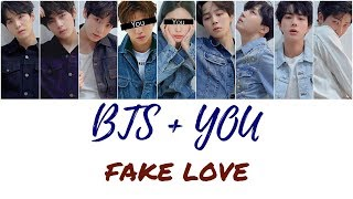 BTS + You (8 members) - Fake Love