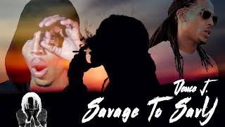 "Deuce J. ""SAVAGE TO SAVY""  