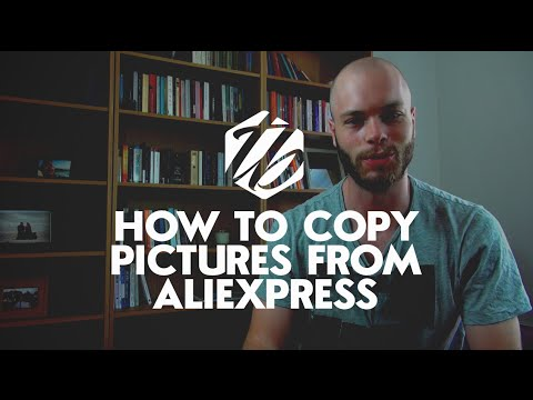 Drop Shipping Product Cloning — How To Clone Pictures From AliExpress On  Your Store | #116