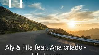 Aly Fila Feat Ana Criado All Heaven Best Trance 2017
