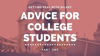 Advice for College Students: Part 1