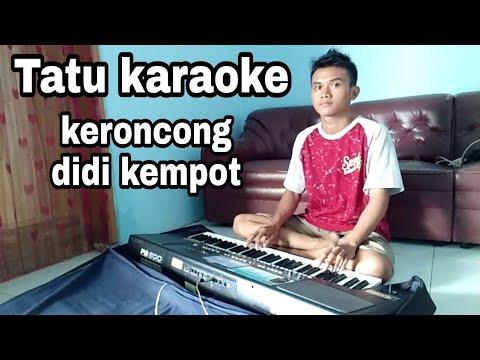 tatu-didi-kempot-karaoke-keroncong