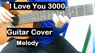 I Love You 3000 Guitar Cover (Melody) видео