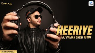 Heeriye Remix DJ Chirag Dubai Mp3 Song Download