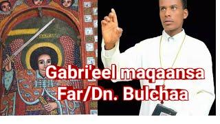 Farfannaa Afaan oromo,  Gabri'eel maqaansa, Far/Dn Bulchaa