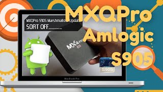 MXQPro Amlogic S905 Android 6 Marshmallow Update......... Sort Of