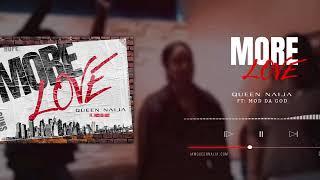 QUEEN NAIJA - MORE LOVE FT. MOD DA GOD (OFFICIAL AUDIO)