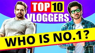 TOP 10 Vloggers Of India | Who is No.1 | Flying Beast | Mumbiker Nikhil
