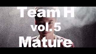 TEAM H Mature -Music Video-