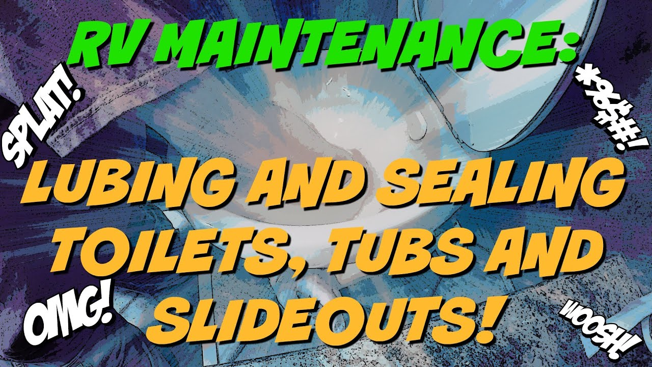 RV Maintenance: Resealing shower tub, lubing the toilet seal, and  cleaning/lubing the slideout seals