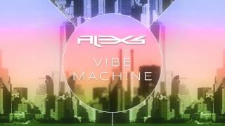 Alex S. - V!BE MACH!NE