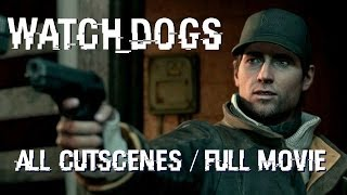 Watch Dogs - All Cutscenes / Full Movie
