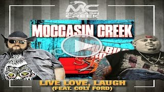 live love laugh moccasin creek feat colt ford