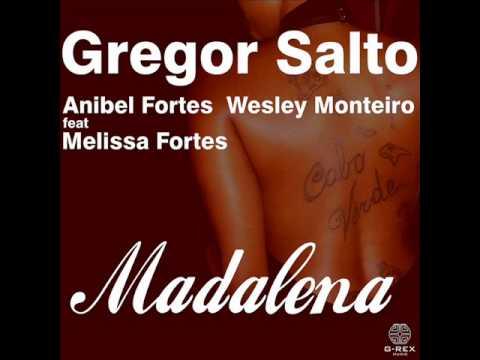 Gregor Salto, Anibel Fortes And Wesley Monteiro Ft. Melissa Fortes - Madalena (Phunkjump Remix)