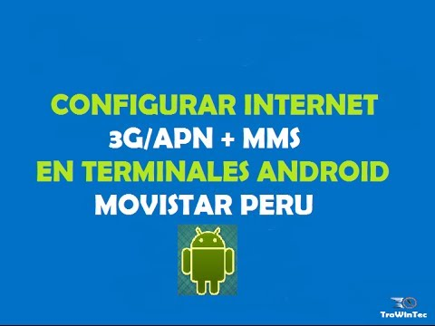 Como Configurar el Internet 3G/APN + MMS en Android 2015 Movistar Peru