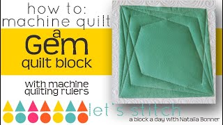 How To-Machine Quilt a Gem Qulit Block-With Natalia Bonner- Let's Stitch a Block a Day- Day 47