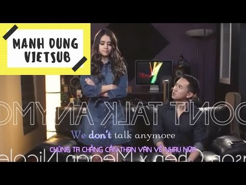 We Don't Talk Anymore [ Vietsub + Lyric ]