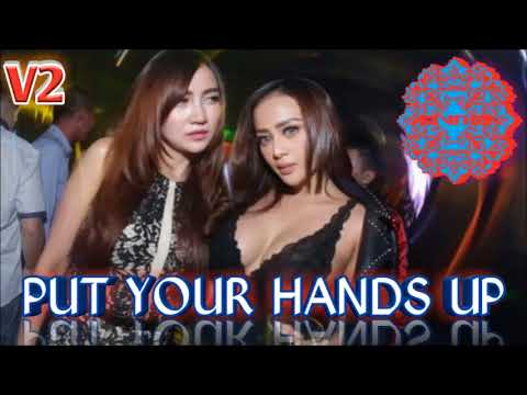 PUT YOUR HANDS UP V2 ( NEW BREAKBEAT SEPTEMBER 2017 )