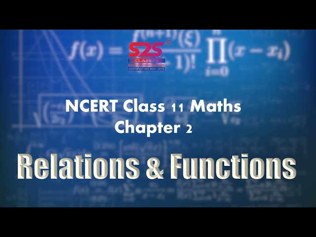 Class 11 Maths Chapter 2 - Relations and Functions  | NCERT / CBSE | Quick Revision| Complete |
