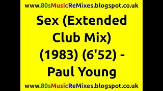 Sex (Extended Club Mix) - Paul Young
