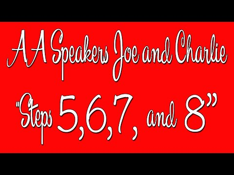 """AA Speakers - Joe and Charlie - """"Steps 5, 6, 7, and 8"""" - The Big Book Comes Alive"""