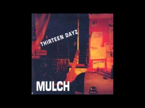 Mulch 13 Days