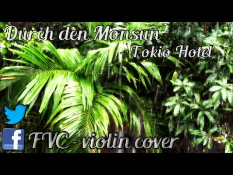 Tokio Hotel - Durch den Monsun (violin cover)