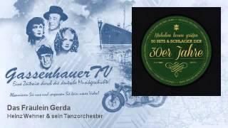 Heinz Wehner & sein Tanzorchester - Das Fräulein Gerda - GassenhauerTV