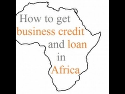 How to get business credit and loan in Africa