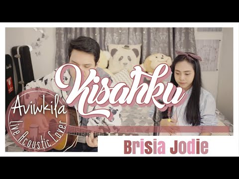 Free Download Brisia Jodie - Kisahku (live Acoustic Cover By Aviwkila) Mp3 dan Mp4