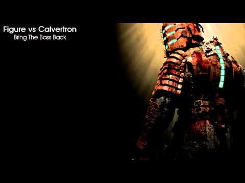 Figure vs Calvertron - Bring The Bass Back (Calvertron Remix)
