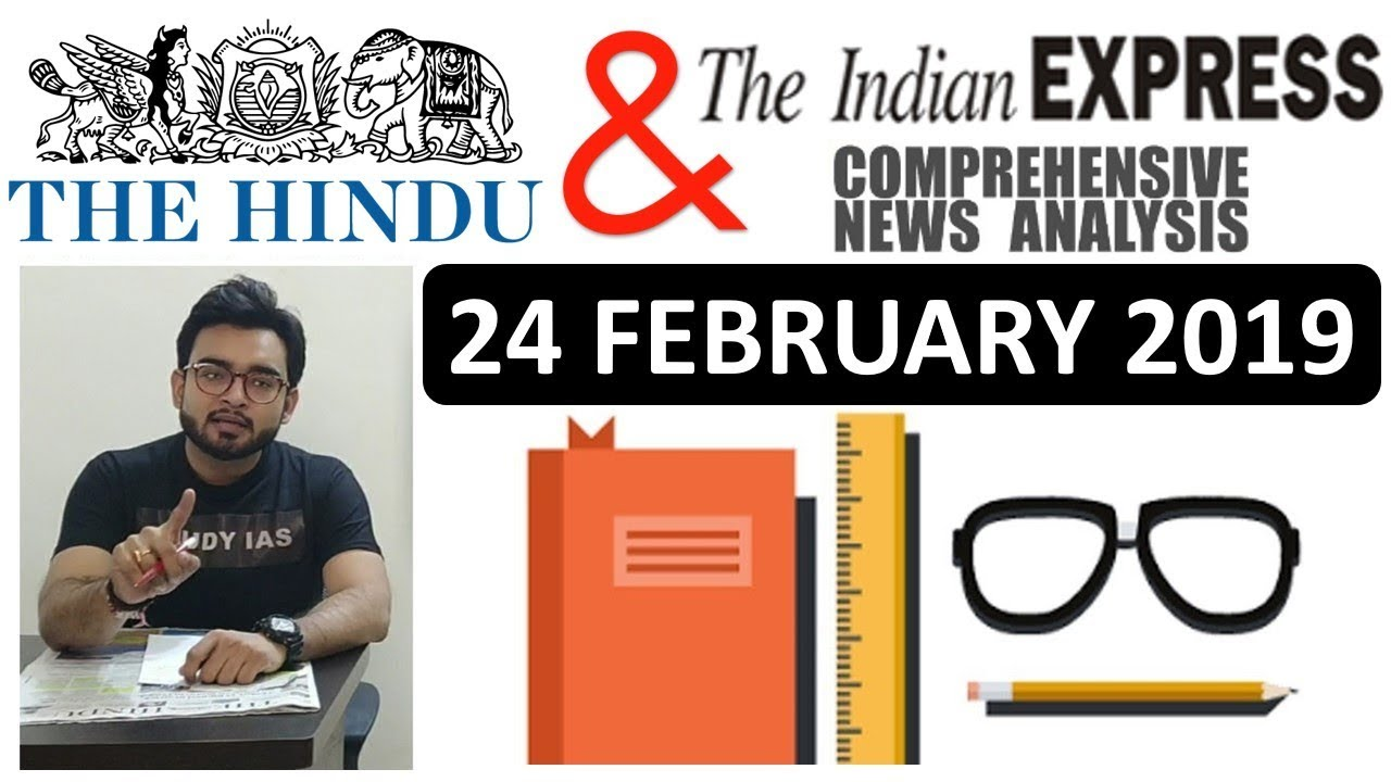 The HINDU NEWSPAPER & INDIAN EXPRESS ANALYSIS TODAY - 24 FEBRUARY 2019 in  Hindi for UPSC