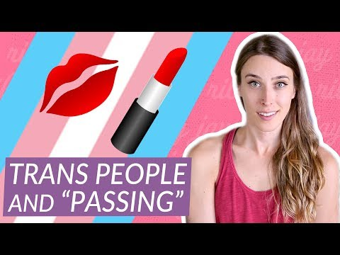 "Do trans people need to ""pass""? 