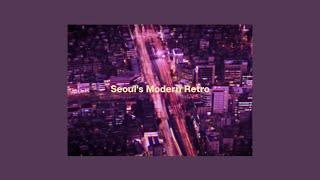 seoul's modern retro | korean city pop & synth-pop playlist🌃