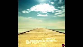 DJ Weekend & Paprota feat. Drilla - My Way (Radio Edit)
