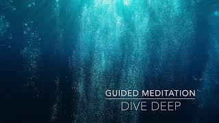 DIVE DEEP: 15 Minute Guided Meditation | A.G.A.P.E. Wellness