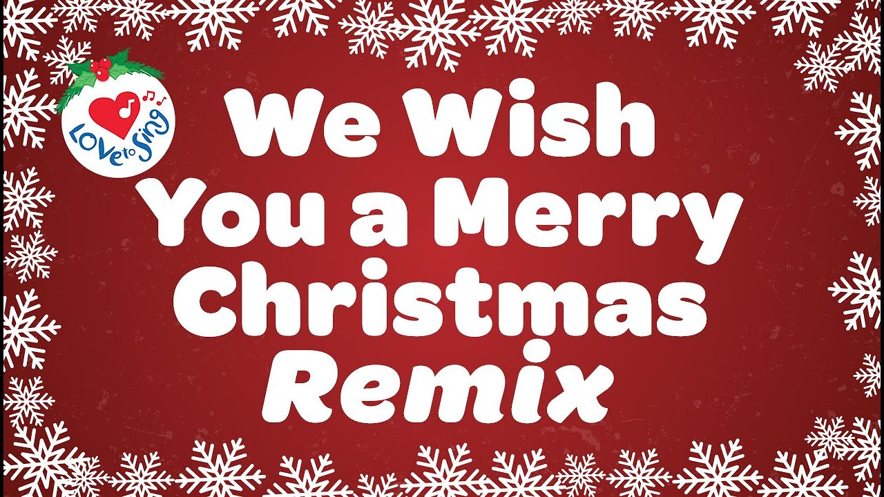 We Wish You A Merry Christmas Remix Christmas Song With Lyrics 2020 Youtube