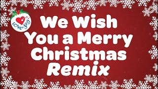 We Wish You a Merry Christmas Remix Christmas Song with Lyrics 2019