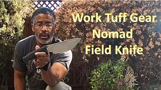 Quest for a New Backpacking Knife - Work Tuff Nomad Field Knife