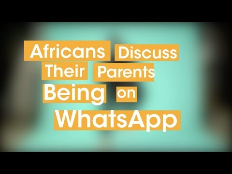 Download Africans Discuss Their Parents Being on Whatsapp