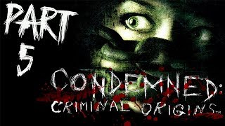 Condemned: Criminal Origins - Let