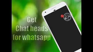 Get Bubble notification for whats app just like the fb messenger