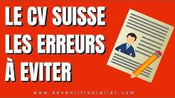 Travailler en Suisse - Les erreurs à éviter CV SUISSE
