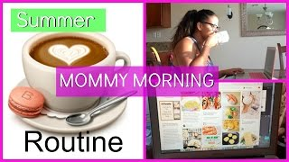 Morning Routine 2015 | Stay- at- home mom edition!