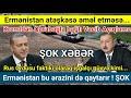 GÜNÜN ƏSAS VACİB XƏBƏRLƏRİ.! 31.12.2020, Ermənistan bu ərazini geri qaytardı. Türkiyədən Vacib Addım