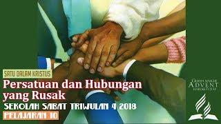 Sekolah Sabat Dewasa Triwulan 4 2018 Pelajaran 10 Persatuan dan Hubungan yang Rusak (ASI)