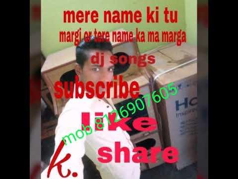 Mere Naam Ki Tu Margi Tere Naam Ka Main Mar Gaya DJ Songs